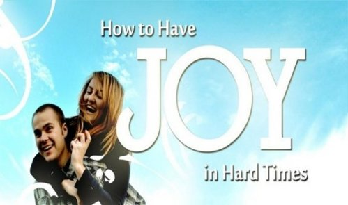 How to Have Joy in the Hard Times