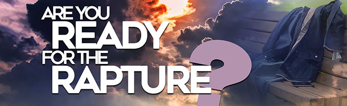 Are You Ready for The Rapture? – Part 2